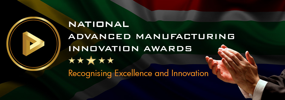 Advanced Manufacturing Awards to Recognise and Inspire South Africa's Innovators